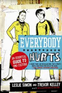 Leslie Simon & Trevor Kelley - Everybody Hurts: An Essential Guide to Emo Culture (Cover Artwork)