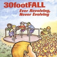 30footFALL - Ever Revolving, Never Evolving (Cover Artwork)
