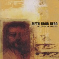 Fifth Hour Hero - Collected In Comfort (Cover Artwork)
