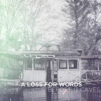 A Loss For Words - Before It Caves (Cover Artwork)