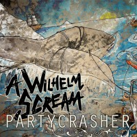 A Wilhelm Scream - Partycrasher (Cover Artwork)