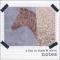 A Day in Black and White - Notes (Cover Artwork)