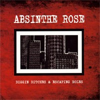 Absinthe Rose - Digging Ditches & Escaping Holes (Cover Artwork)