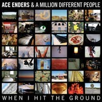 Ace Enders and A Million Different People - When I Hit the Ground (Cover Artwork)