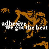 Adhesive - We Got The Beat (Cover Artwork)