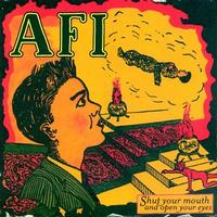 AFI - Shut Your Mouth and Open Your Eyes (Cover Artwork)