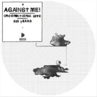Against Me! - Unconditional Love [7-inch] (Cover Artwork)