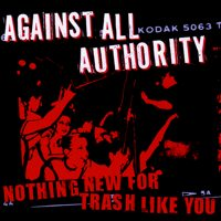 Against All Authority - Nothing New For Trash Like You (Cover Artwork)