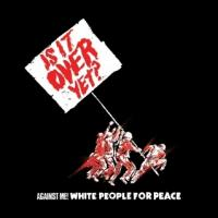Against Me! - White People for Peace [7 inch] (Cover Artwork)