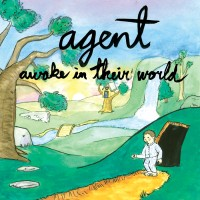 Agent - Awake in Their World [7 inch] (Cover Artwork)