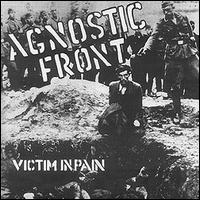 Agnostic Front - Victim in Pain (Cover Artwork)