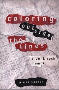 Aimee Cooper - Coloring Outside the Lines: A Punk Rock Memoir [book] (Cover Artwork)