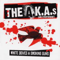 The A.K.A.s - White Doves & Smoking Guns (Cover Artwork)