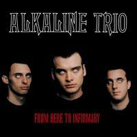 Alkaline Trio - From Here To Infirmary (Cover Artwork)