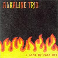 Alkaline Trio - I Lied My Face Off (Cover Artwork)