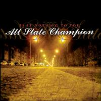 All State Champion - Is It Nothing To You (Cover Artwork)