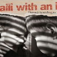 Alli With An I - I Learned It By Watching You (Cover Artwork)