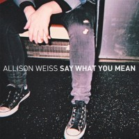 Allison Weiss - Say What You Mean (Cover Artwork)