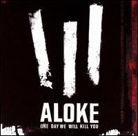 Aloke - One Day We Will Kill You (Cover Artwork)