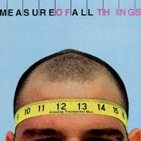 Amazing Transparent Man - The Measure Of All Things (Cover Artwork)