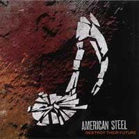 American Steel - Destroy Their Future (Cover Artwork)