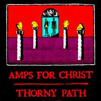 Amps for Christ - Thorny Path (Cover Artwork)