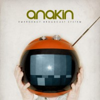 Anakin - Emergency Broadcast System [EP] (Cover Artwork)