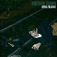 Anchor Down - Steel to Dust (Cover Artwork)