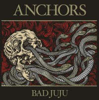 Anchors - Bad Juju [12-inch] (Cover Artwork)