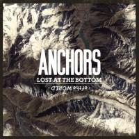 Anchors - Lost at the Bottom of the World (Cover Artwork)