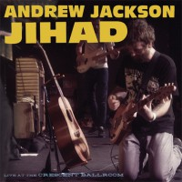 Andrew Jackson Jihad - Live at the Crescent Ballroom (Cover Artwork)