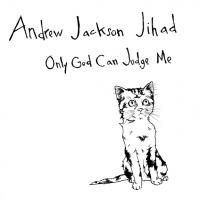 Andrew Jackson Jihad - Only God Can Judge Me (Cover Artwork)