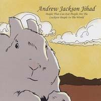 Andrew Jackson Jihad - People Who Can Eat People Are the Luckiest People in the World (Cover Artwork)