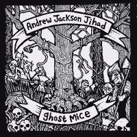 Andrew Jackson Jihad / Ghost Mice - Split (Cover Artwork)