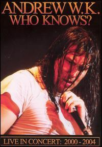 Andrew W.K. - Who Knows? Live in Concert: 2000-2004 [DVD] (Cover Artwork)