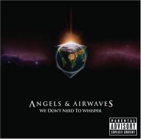 Angels and Airwaves - We Don't Need to Whisper (Cover Artwork)