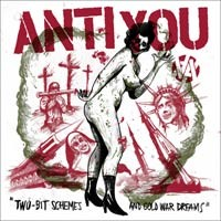 Anti You - Two-Bit Schemes and Cold War Dreams (Cover Artwork)