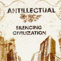 Antillectual - Silencing Civilization (Cover Artwork)