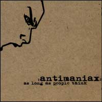 Antimaniax - As Long As People Think (Cover Artwork)