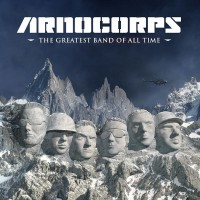 Arnocorps - The Greatest Band of All Time [Reissue] (Cover Artwork)