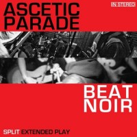 Ascetic Parade / Beat Noir - Split Extended Play [7-inch] (Cover Artwork)