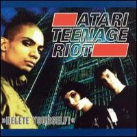 Atari Teenage Riot - Delete Yourself! (Cover Artwork)