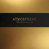 Atmosphere - When Life Gives You Lemons, You Paint That Shit Gold (Cover Artwork)