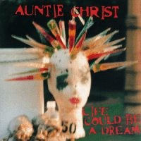 Auntie Christ - Life Could Be a Dream (Cover Artwork)