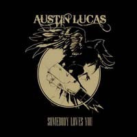 Austin Lucas - Somebody Loves You (Cover Artwork)