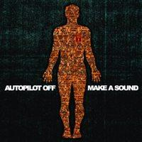 Autopilot Off - Make A Sound (Cover Artwork)