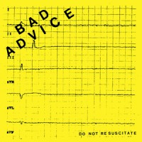 Bad Advice - Do Not Resuscitate [7-inch] (Cover Artwork)