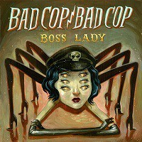 Bad Cop / Bad Cop - Boss Lady [7-inch] (Cover Artwork)