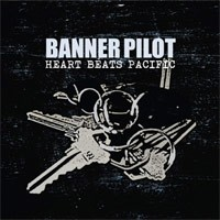 Banner Pilot - Heart Beats Pacific (Cover Artwork)