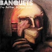 Banquets - Top Button, Bottom Shelf (Cover Artwork)